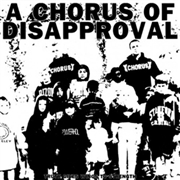 A CHORUS OF DISAPPROVAL - TRUTH GIVES WINGS TO STRENGTH