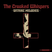 CROOKED WHISPERS - SATANIC MELODIES