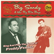"BIG SANDY & HIS FLY-RITE BOYS - SINGS AND PLAYS THE SONGS OF FREDDY FENDER (2X7"")"