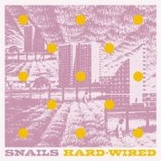 SNAILS (UK) - HARD-WIRED