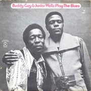GUY, BUDDY -& JUNIOR WELLS- - PLAY THE BLUES (GER)