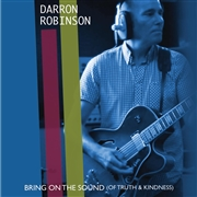 ROBINSON, DARREN - BRING ON THE SOUND (OF TRUTH AND KINDESS) EP