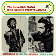 VASCONCELOS, NANA -WITH AGUSTIN PEREYRA LUCENA- - THE INCREDIBLE NANA