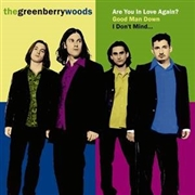 GREENBERRY WOODS - ARE YOU IN LOVE AGAIN?