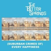 BITTER SPRINGS - (SUBURBAN CRIMES OF) EVERY HAPPINESS (2LP)