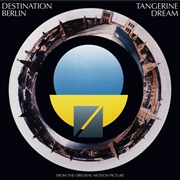 TANGERINE DREAM - DESTINATION BERLIN O.S.T.