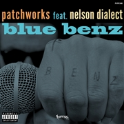 PATCHWORKS FT. NELSON DIALACT - BLUE BENZ