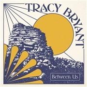 BRYANT, TRACY - BETWEEN US