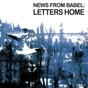 NEWS FROM BABEL - LETTERS HOME