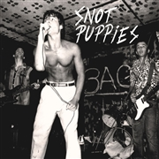 SNOT PUPPIES - SNOT PUPPIES