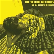 YELLOW MELODIES - WE ALL DESERVE A CHANCE EP