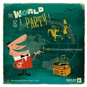 VARIOUS - THE WORLD IS A PARTY!