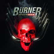 BURNER - BAPTIZED IN GASOLINE