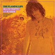 FLAMING LIPS - DEATH TRIPPIN' AT SUNRISE: RARITIES, B-SIDES... (2LP)