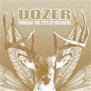 DOZER - (BLACK) THROUGH THE EYES OF HEATHENS