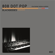 808 DOT POP - BLACKBODIES (DISLOCATION)/KELVIN (3500)