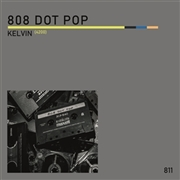 808 DOT POP - KELVIN (4200)/PLANCK'S H (BOLTZMANN EDIT)