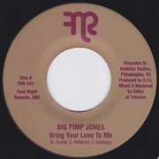 BIG PIMP JONES - BRING YOUR LOVE TO ME