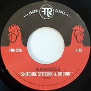 KING ROOSTER - SNITCHIN' STITCHIN' AND BITCHIN'/LOOSE LIPS