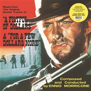 MORRICONE, ENNIO - A FISTFUL OF DOLLARS/FOR A FEW DOLLARS MORE O.S.T.