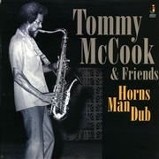 MCCOOK, TOMMY -& FRIENDS- - HORNS MAN DUB