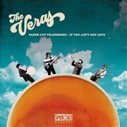 VERAS - (ORANGE) PAPER CUP TELEPHONES/IF YOU AIN'T GOT LOVE