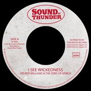 WILLIAMS, DELROY -& THE SONS OF AFRICA- - I SEE WICKEDNESS/WISEST DUB