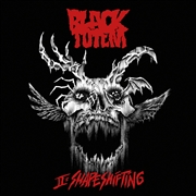 BLACK TOTEM - II: SHAPESHIFTING