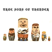 TRUE SONS OF THUNDER - IT WAS THEN THAT I WAS CARRYING YOU