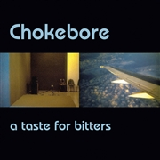CHOKEBORE - (SPLATTER) A TASTE FOR BITTERS