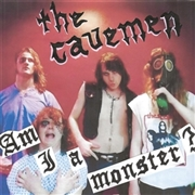 CAVEMEN (NZL) - AM I A MONSTER?/SCHIZOPHRENIA