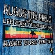 PABLO, AUGUSTUS -MEETS LEE PERRY & WAILERS BAND- - RARE DUBS 1970-1971
