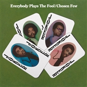 CHOSEN FEW - EVERYBODY PLAYS THE FOOL