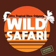 VARIOUS - WILD SAFARI: AFRO TROPICAL DISCO ODYSSEY