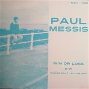 MESSIS, PAUL - WIN OR LOSE/PLEASE DON'T TELL ME