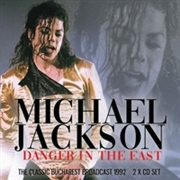 JACKSON, MICHAEL - DANGER IN THE EAST (2CD)