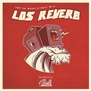 LOS REVERB - SURF THE WAVES OF MUSIC WITH...