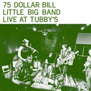75 DOLLAR BILL LITTLE BIG BAND - LIVE AT TUBBY'S (2LP)