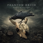 PHANTOM DRUID - STAGES OF TWILIGHT