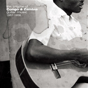 VARIOUS - THE ORIGINS OF CONGO & ZAMBIA GUITAR MUSIC 1957-1958