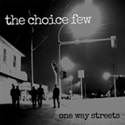 CHOICE FEW - ONE WAY STREETS