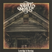 DRIFT MOUTH - LOVERIDGE IS BURNING
