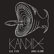 KANDIDE - BIG FISH/ANNA BLUME