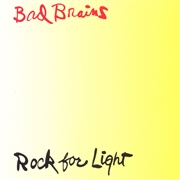 BAD BRAINS - ROCK FOR LIGHT (USA)