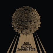 CULT OF DOM KELLER - THEY CARRIED THE DEAD IN A U.F.O.